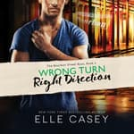 Wrong Turn, Right Direction by  Elle Casey audiobook