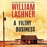 A Filthy Business by  William Lashner audiobook