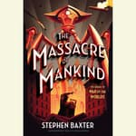 The Massacre of Mankind by  Stephen Baxter audiobook