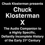 Chuck Klosterman X by  Chuck Klosterman audiobook