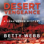 Desert Vengeance by  Betty Webb audiobook
