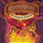Curiosity House: The Fearsome Firebird by  Lauren Oliver audiobook