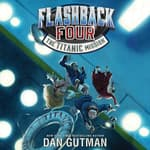 Flashback Four #2: The Titanic Mission by  Dan Gutman audiobook