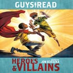 Guys Read: Heroes & Villains by  Laurie Halse Anderson audiobook