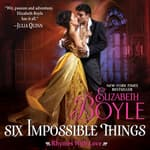 Six Impossible Things by  Elizabeth Boyle audiobook