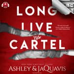 Long Live the Cartel: The Cartel 8 by  Ashley & JaQuavis audiobook