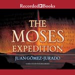 The Moses Expedition by  J.G. Jurado audiobook