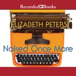 Naked Once More by  Elizabeth Peters audiobook