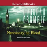 Necessary as Blood by  Deborah Crombie audiobook