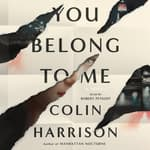 You Belong to Me by  Colin Harrison audiobook