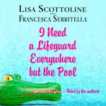 I Need a Lifeguard Everywhere but the Pool by  Lisa Scottoline audiobook