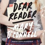 Dear Reader by  Mary O'Connell audiobook