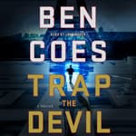 Trap the Devil by  Ben Coes audiobook
