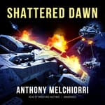 Shattered Dawn by  Anthony J. Melchiorri audiobook