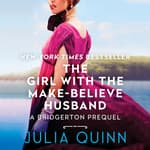 The Girl with the Make-Believe Husband by  Julia Quinn audiobook
