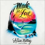 Made for Love by  Alissa Nutting audiobook