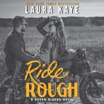 Ride Rough by  Laura Kaye audiobook