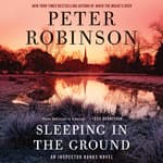 Sleeping in the Ground by  Peter Robinson audiobook