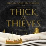 Thick as Thieves by  Megan Whalen Turner audiobook