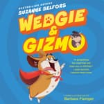 Wedgie & Gizmo by  Suzanne Selfors audiobook