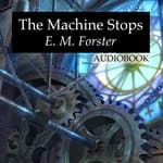 The Machine Stops by  E. M. Forster audiobook