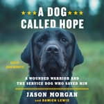 A Dog Called Hope by  Damien Lewis audiobook