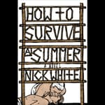 How to Survive a Summer by  Nick White audiobook