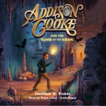 Addison Cooke and the Tomb of the Khan by  Jonathan W. Stokes audiobook