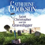 Saint Christopher and the Gravedigger by  Catherine Cookson audiobook