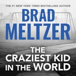The Craziest Kid in the World by  Brad Meltzer audiobook