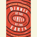 Dinner at the Center of the Earth by  Nathan Englander audiobook