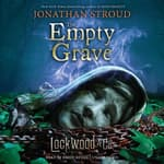 Lockwood & Co., Book Five The Empty Grave by  Jonathan Stroud audiobook