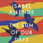The Sum of Our Days by  Isabel Allende audiobook