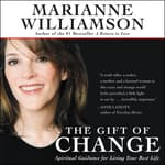 The Gift of Change by  Marianne Williamson audiobook