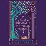 That Inevitable Victorian Thing by  E. K. Johnston audiobook