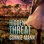 Hidden Threat by  Connie Mann audiobook
