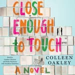 Close Enough to Touch by  Colleen Oakley audiobook