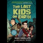 The Last Kids on Earth by  Max Brallier audiobook