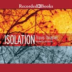 Isolation by  Travis Thrasher audiobook