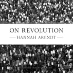 On Revolution by  Hannah Arendt audiobook