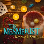 The Mesmerist by  Ronald L. Smith audiobook