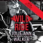 Wild Ride by  Julie Ann Walker audiobook