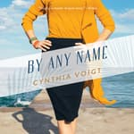 By Any Name by  Cynthia Voigt audiobook