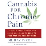 Cannabis for Chronic Pain by  Rav Ivker audiobook