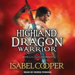 Highland Dragon Warrior by  Isabel Cooper audiobook