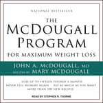 The McDougall Program for Maximum Weight Loss by  John McDougall audiobook