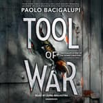 Tool of War by  Paolo Bacigalupi audiobook