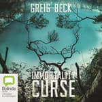 The Immortality Curse by  Greig Beck audiobook