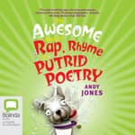 The Awesome Book of Rap, Rhyme and Putrid Poetry by  Andy Jones audiobook