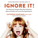 Ignore It! by  Catherine Pearlman PhD, LCSW audiobook